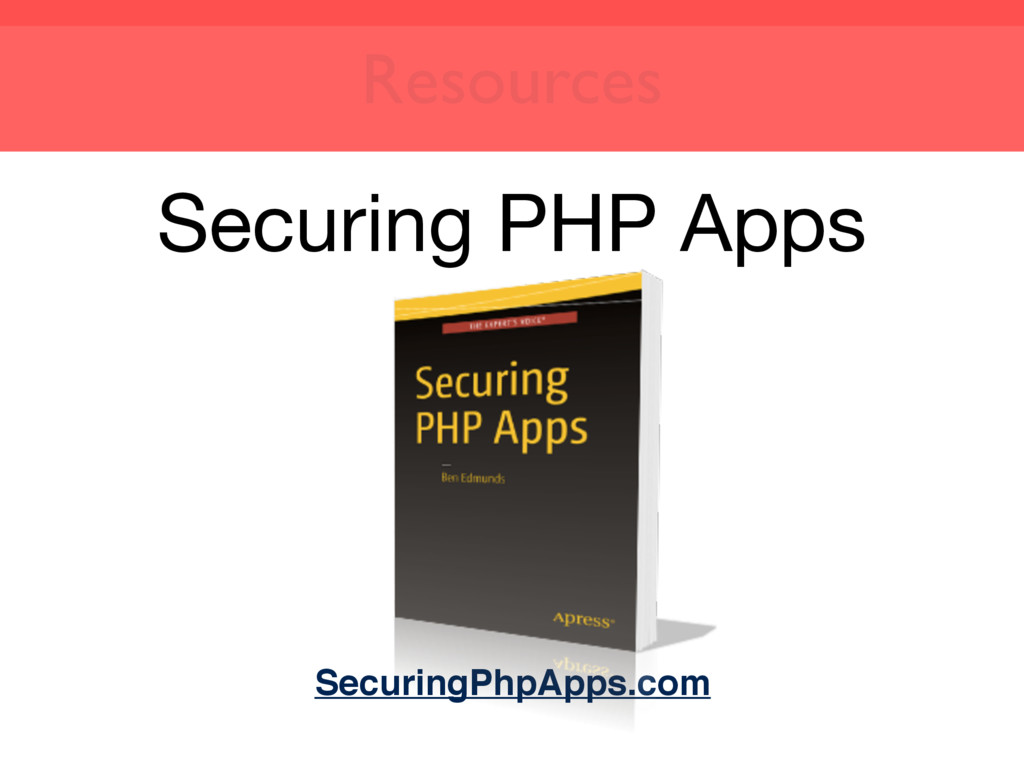 Securing PHP Apps SecuringPhpApps.com Resources