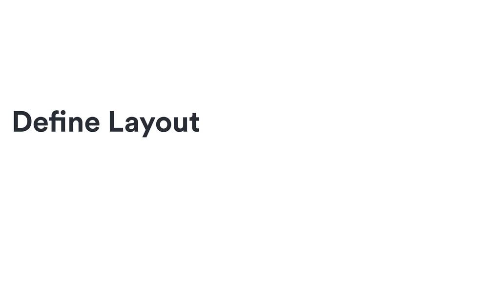 Define Layout