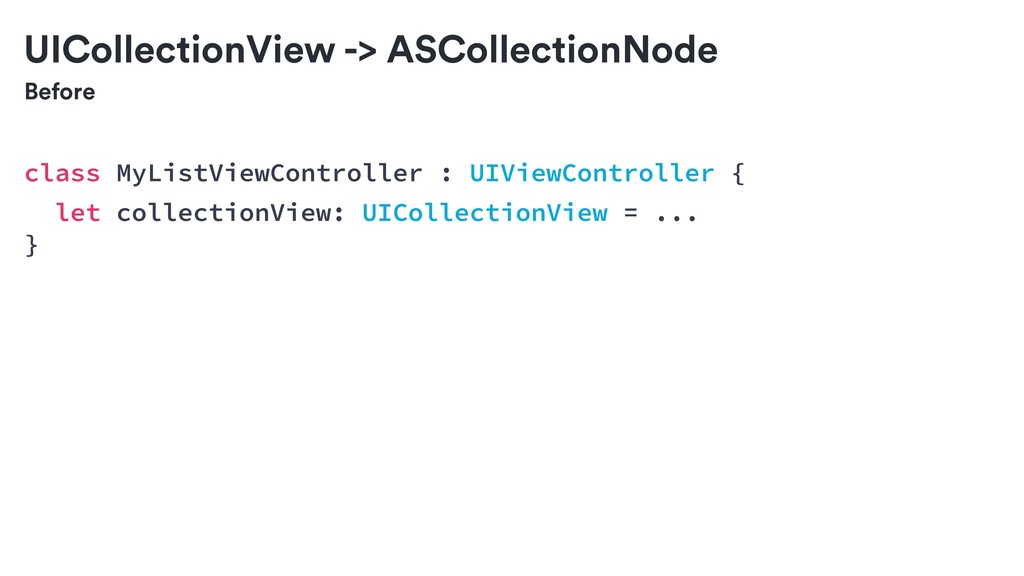 Before UICollectionView -> ASCollectionNode cla...