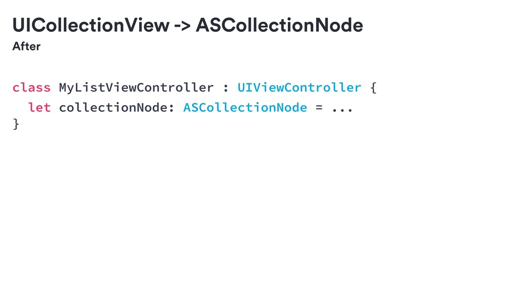 After UICollectionView -> ASCollectionNode clas...