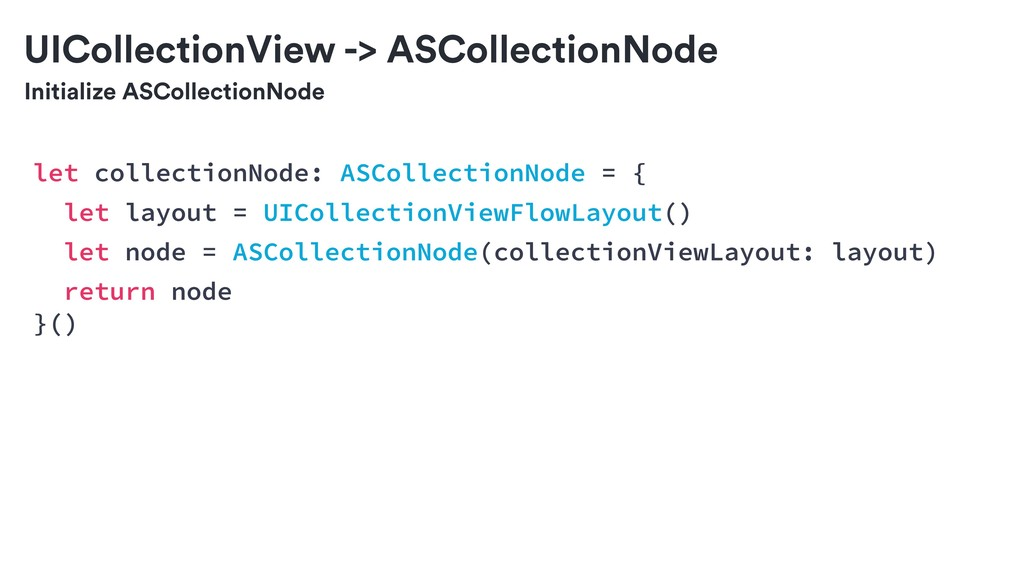 Initialize ASCollectionNode UICollectionView ->...