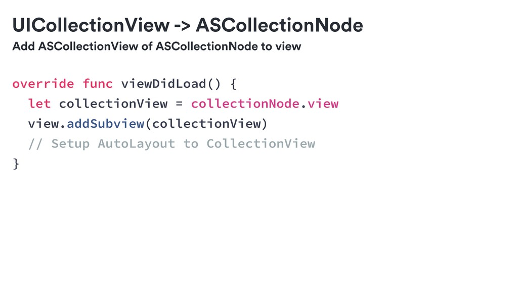 Add ASCollectionView of ASCollectionNode to vie...