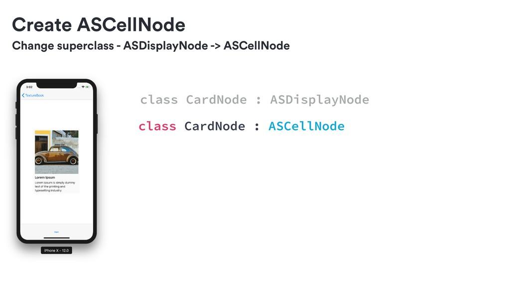 Change superclass - ASDisplayNode -> ASCellNode...