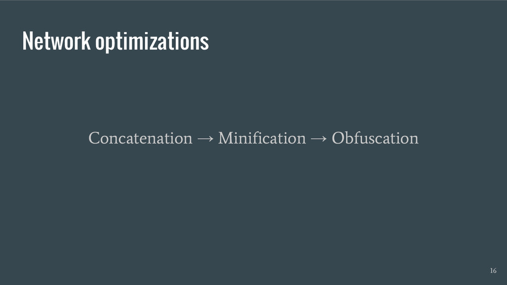 Network optimizations 16 Concatenation → Minifi...