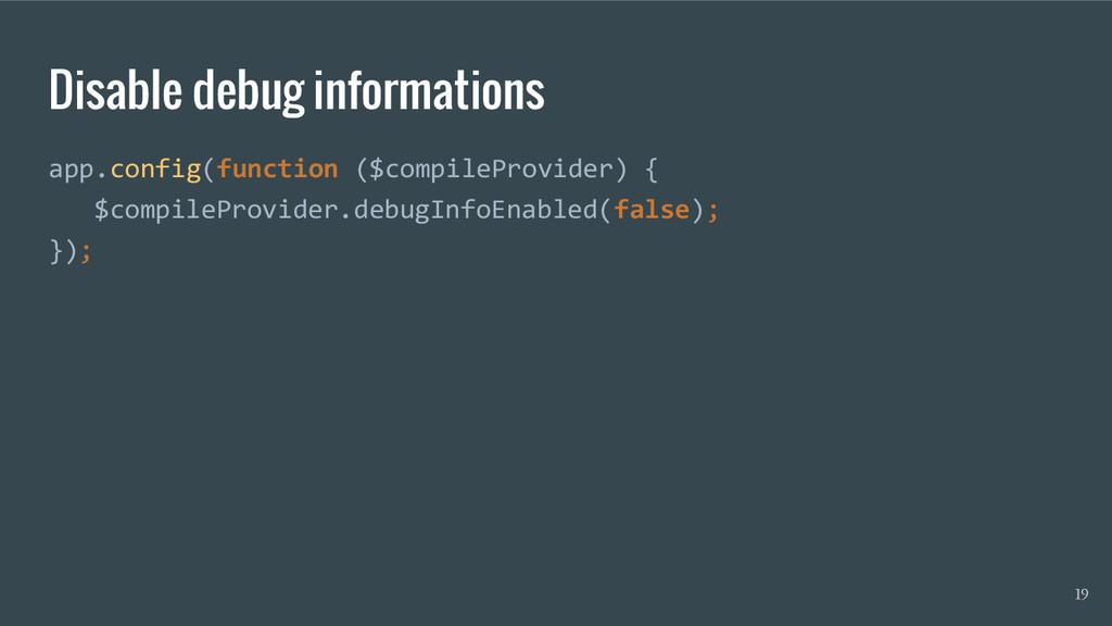 Disable debug informations app.config(function ...