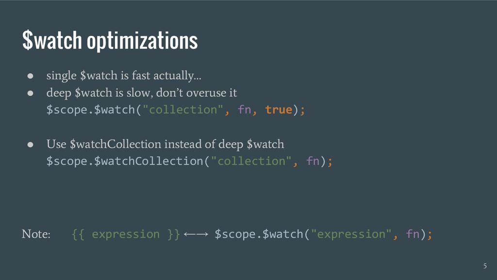 $watch optimizations ● single $watch is fast ac...