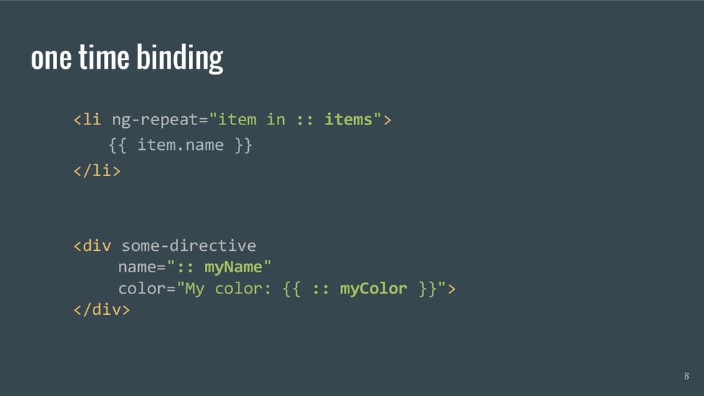 """one time binding <li ng-repeat=""""item in :: item..."""