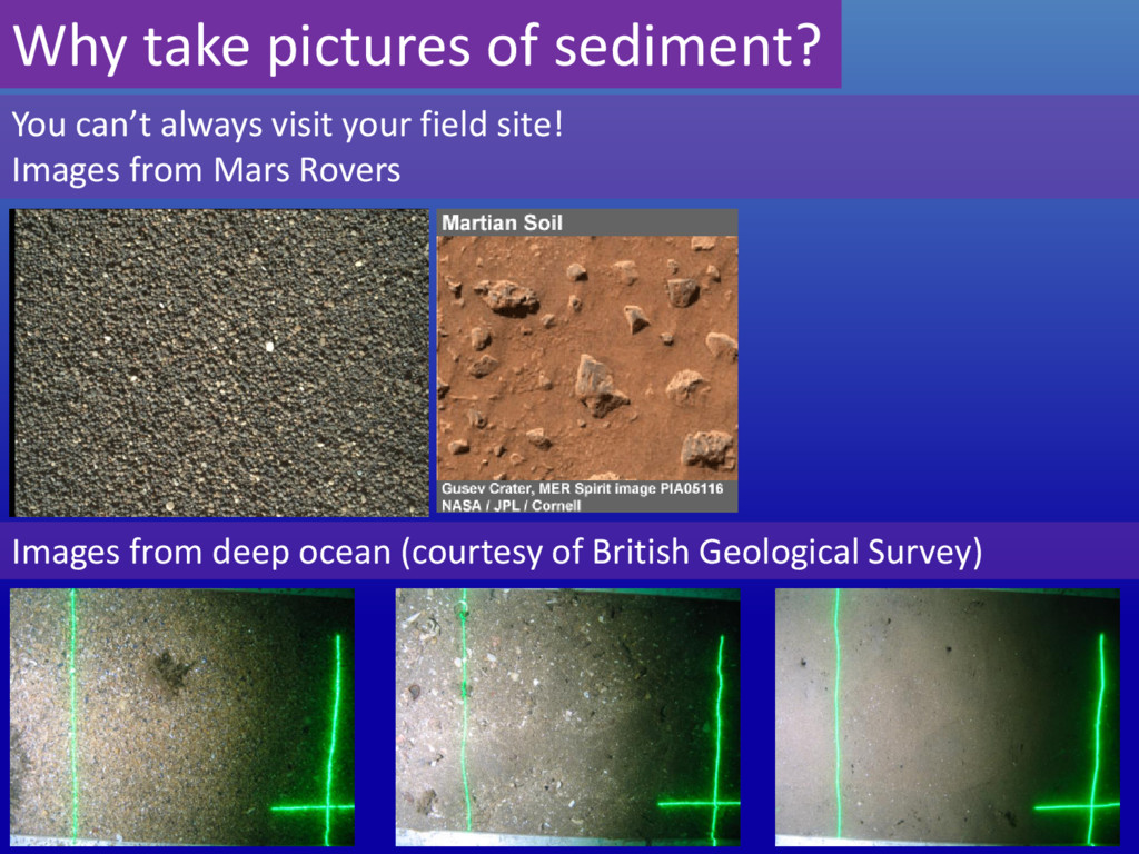 Why take pictures of sediment? You can't always...
