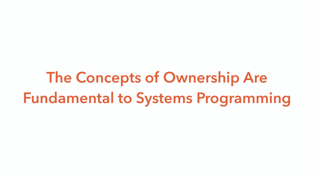 The Concepts of Ownership Are Fundamental to Sy...
