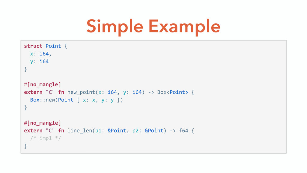 Simple Example struct Point {    x: i64, ...