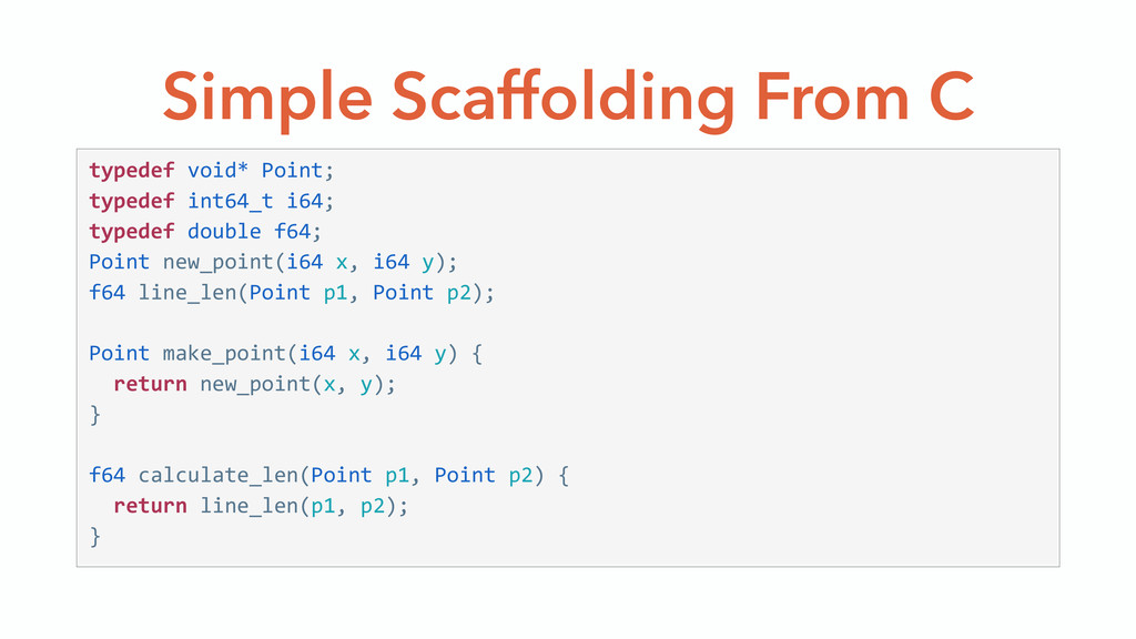 Simple Scaffolding From C typedef void* Point...