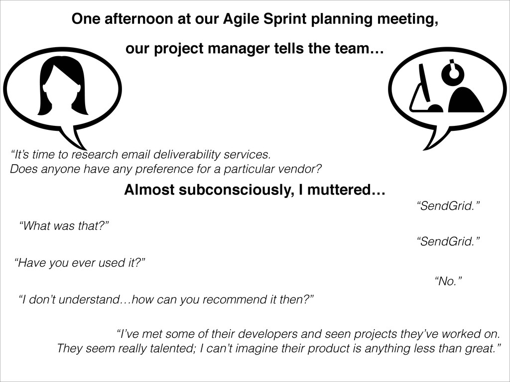 One afternoon at our Agile Sprint planning meet...
