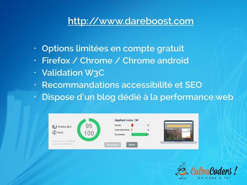 http:/ /www.dareboost.com • Options limitées en...