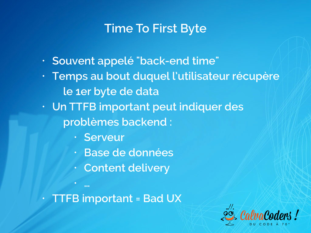"""Time To First Byte • Souvent appelé """"back-end t..."""