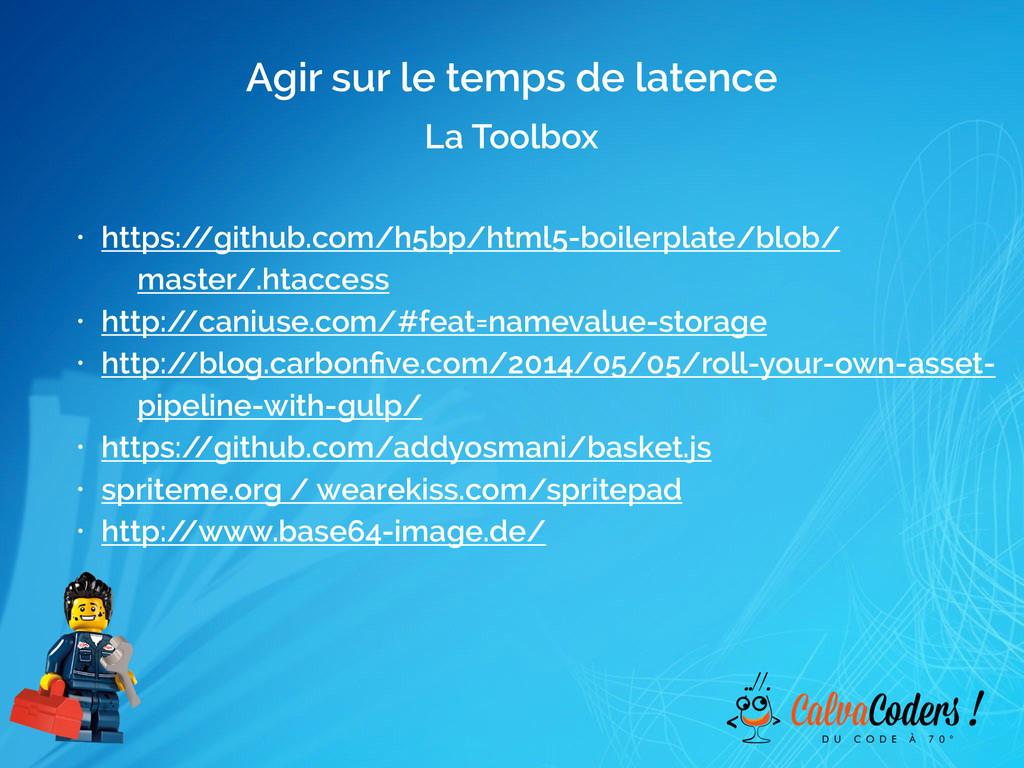 Agir sur le temps de latence La Toolbox • https...