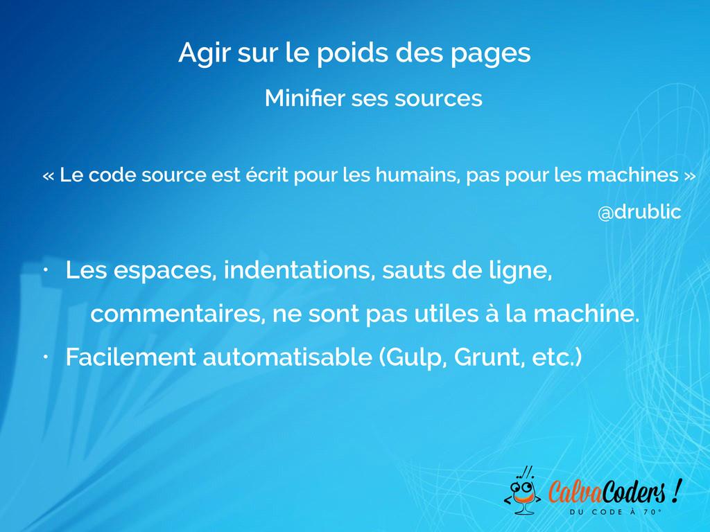 Agir sur le poids des pages Minifier ses sources...