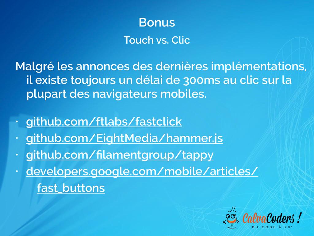 Touch vs. Clic Bonus Malgré les annonces des de...