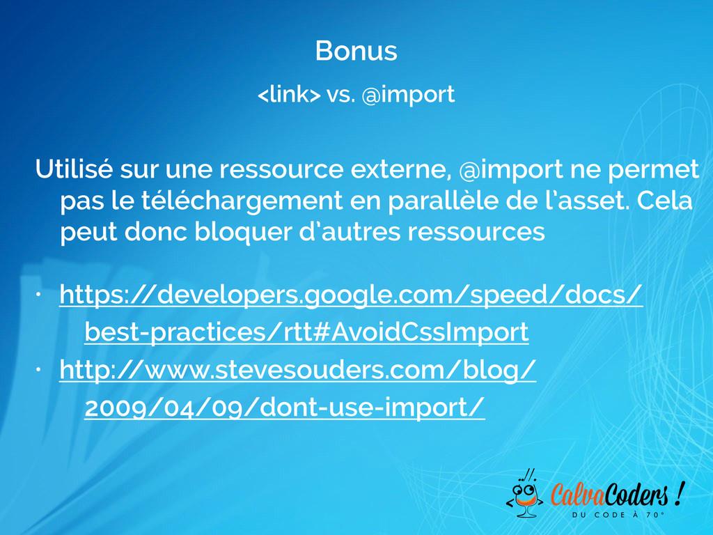 <link> vs. @import Bonus Utilisé sur une ressou...