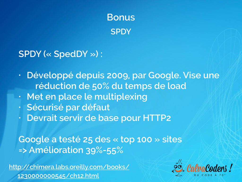 SPDY Bonus SPDY (« SpedDY ») : ! • Développé de...