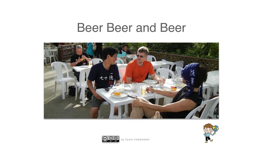 b y Ta i c h i F U R U H A S H I Beer Beer and ...