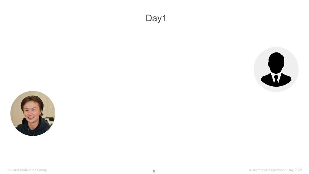 8 Link and Motivation Group Day1 #Developer eX...