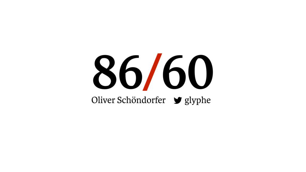 86/60 Oliver Schöndorfer glyphe