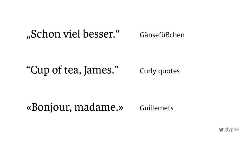 glyphe Curly quotes «Bonjour, madame.» Gänsefüß...