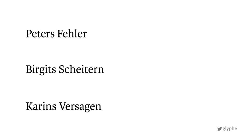 glyphe Karins Versagen Peters Fehler Birgits Sc...