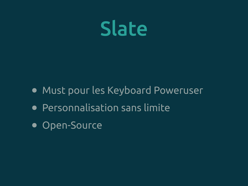 Slate • Must pour les Keyboard Poweruser • Pers...