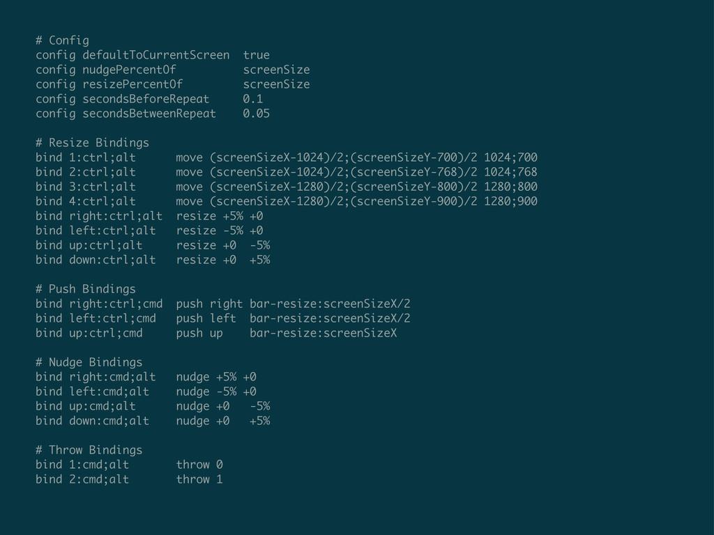 # Config config defaultToCurrentScreen true con...