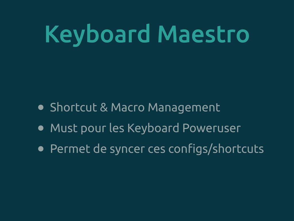 Keyboard Maestro • Shortcut & Macro Management ...