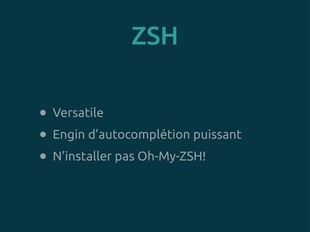 ZSH • Versatile • Engin d'autocomplétion puissa...