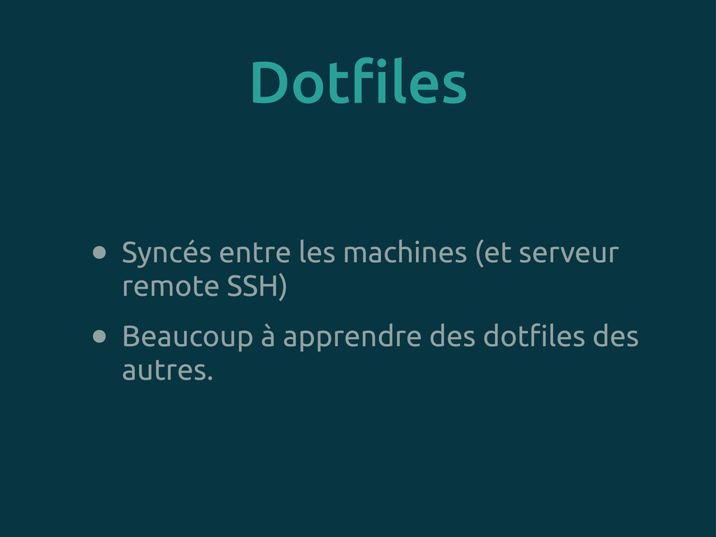 Dot!les • Syncés entre les machines (et serveur...