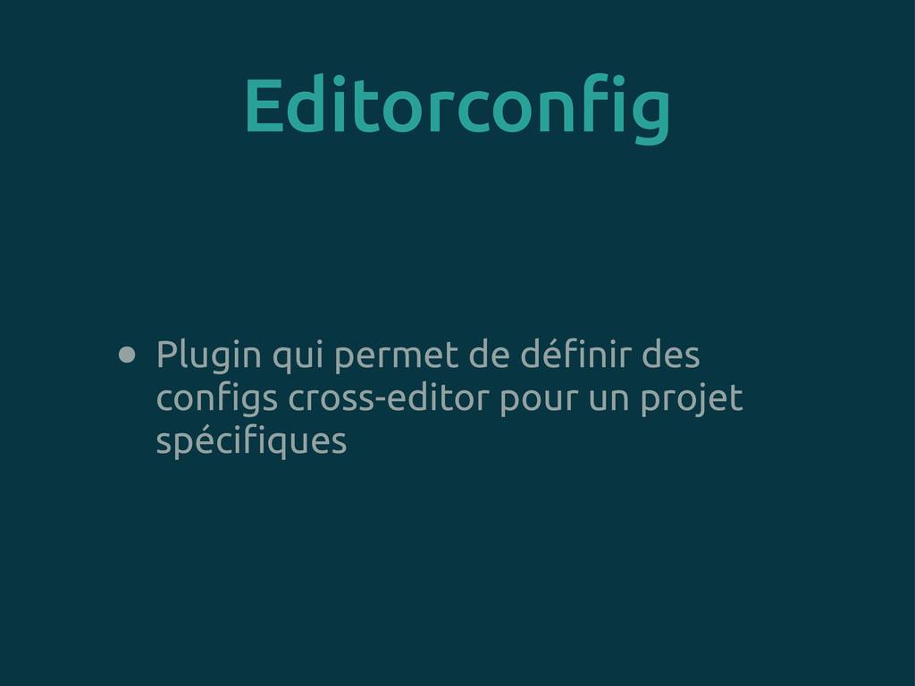 Editorcon!g • Plugin qui permet de dé!nir des c...