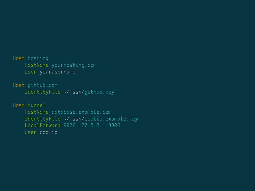Host hosting HostName yourhosting.com User your...