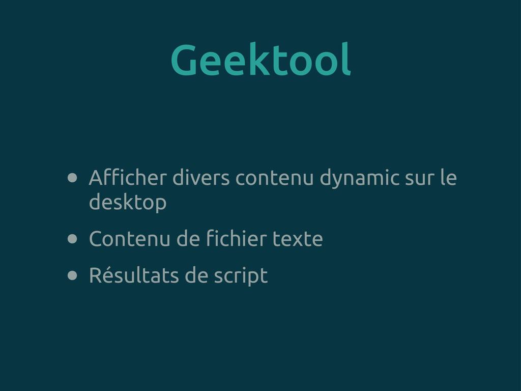 Geektool • A#cher divers contenu dynamic sur le...