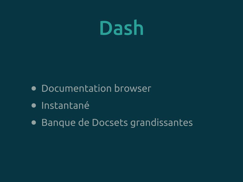 Dash • Documentation browser • Instantané • Ban...