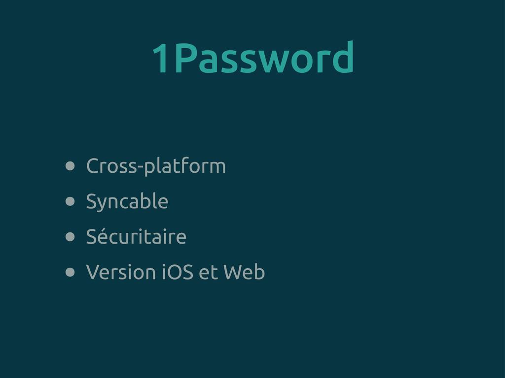 1Password • Cross-platform • Syncable • Sécurit...
