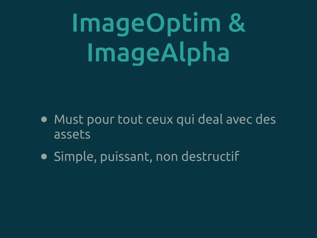 ImageOptim & ImageAlpha • Must pour tout ceux q...