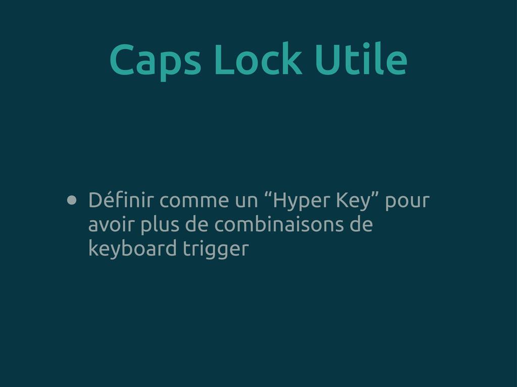 """Caps Lock Utile • Dé!nir comme un """"Hyper Key"""" p..."""