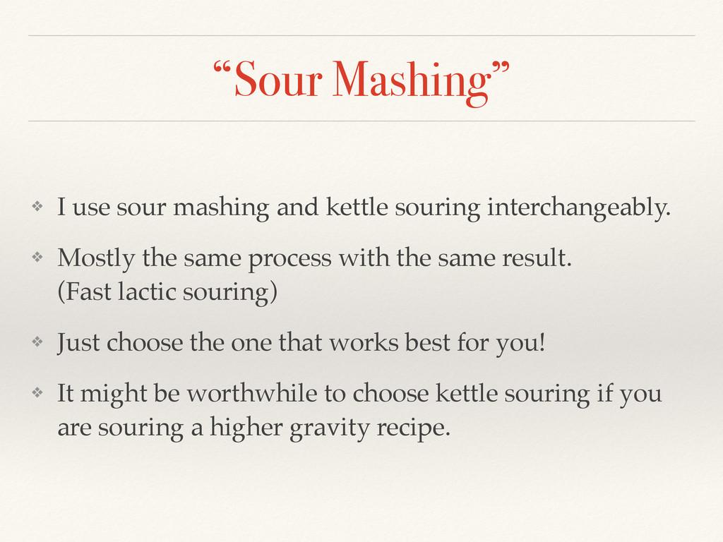 """""""Sour Mashing"""" ❖ I use sour mashing and kettle ..."""