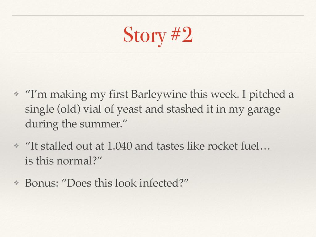 "Story #2 ❖ ""I'm making my first Barleywine this ..."