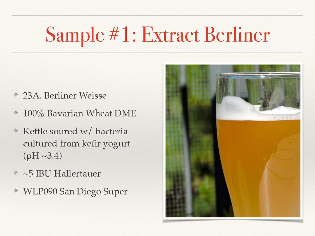 Sample #1: Extract Berliner ❖ 23A. Berliner Wei...