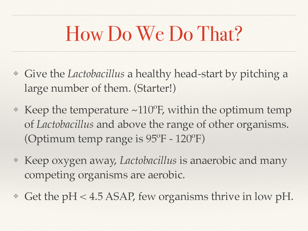 How Do We Do That? ❖ Give the Lactobacillus a h...