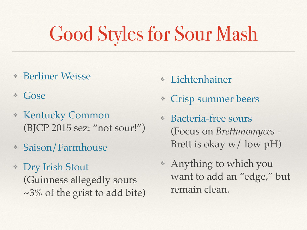 Good Styles for Sour Mash ❖ Berliner Weisse ❖ G...