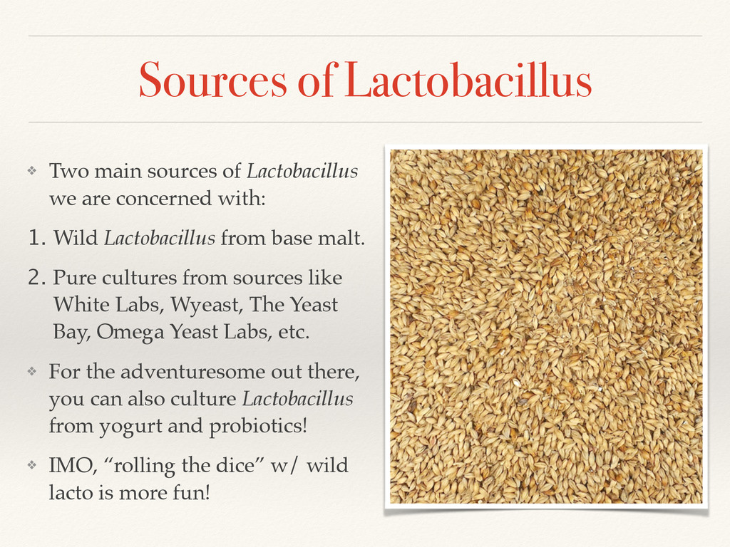 Sources of Lactobacillus ❖ Two main sources of ...