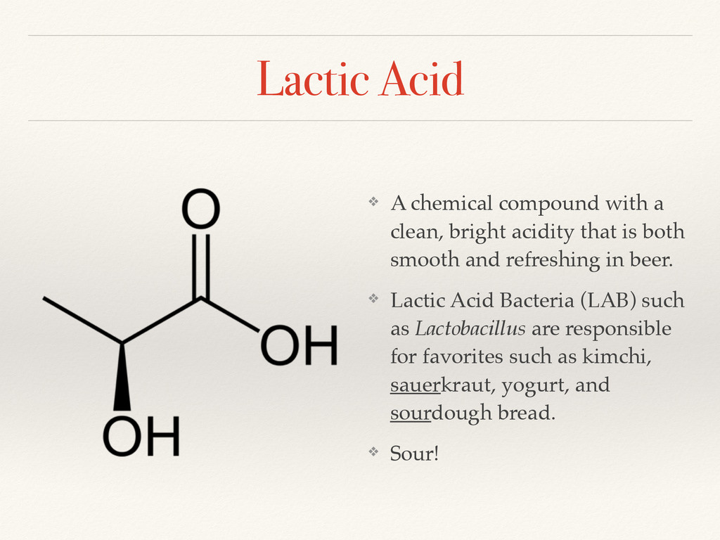 Lactic Acid ❖ A chemical compound with a clean,...
