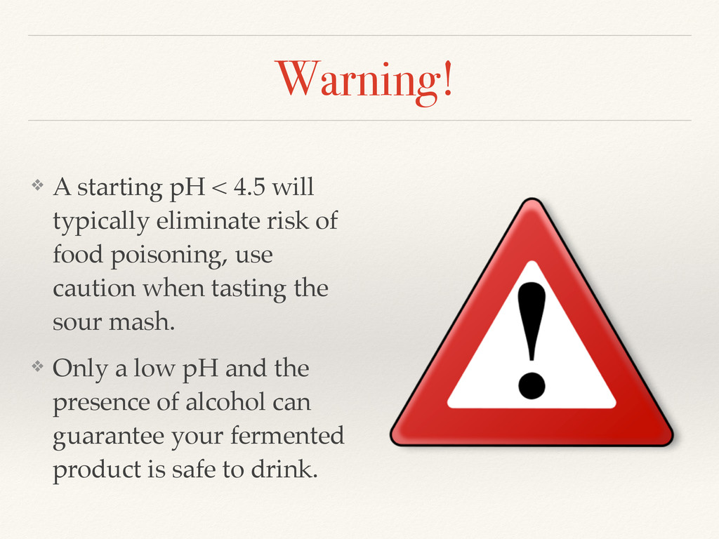 Warning! ❖ A starting pH < 4.5 will typically e...