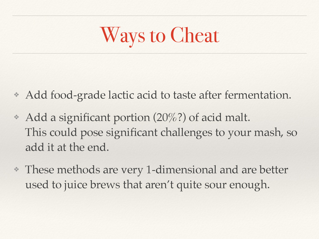 Ways to Cheat ❖ Add food-grade lactic acid to t...