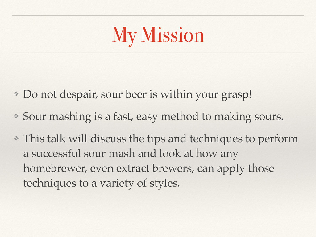My Mission ❖ Do not despair, sour beer is withi...